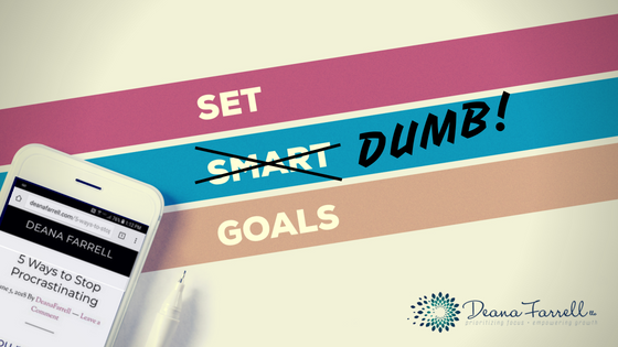 http://deanafarrell.com/dumb-goals-are-awesome